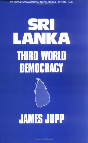 9780714630939: Sri Lanka: Third World Democracy: 3rd World Democracy (Studies in Commonwealth History & Politics No. 6) (Studies in Commonwealth Politics and History)