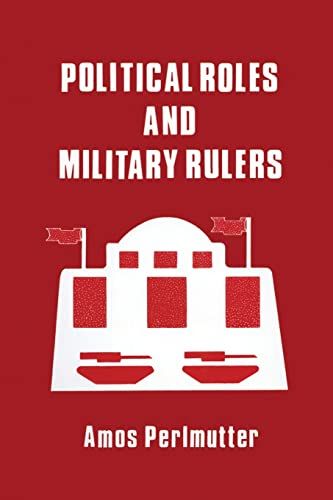 9780714631226: Political Roles and Military Rulers
