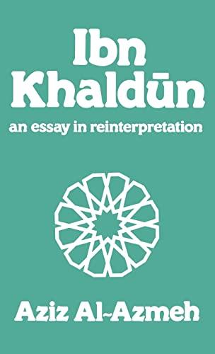 9780714631301: Ibn Khaldun: A Reinterpretation (Arabic Thought and Culture)