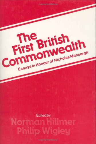 The First British Commonwealth: Essays in Honour of Nicholas Mansergh (0714631531) by Hillmer, Norman; Mansergh, Nicholas; Wigley, Philip G.