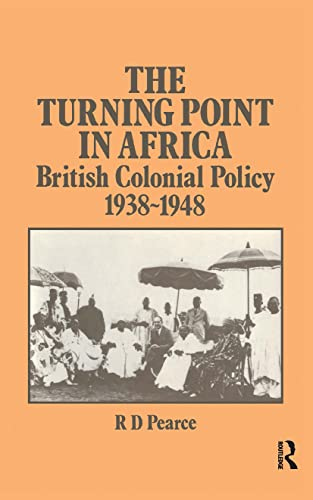 9780714631608: The Turning Point in Africa: British Colonial Policy 1938-48