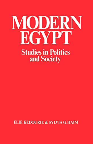 Modern Egypt: Studies in Politics and Society: Kedourie, Elie And