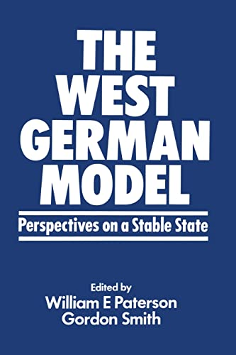 The West German Model: Perspectives on a Stable State (9780714631806) by William E Paterson; Gordon R Smith