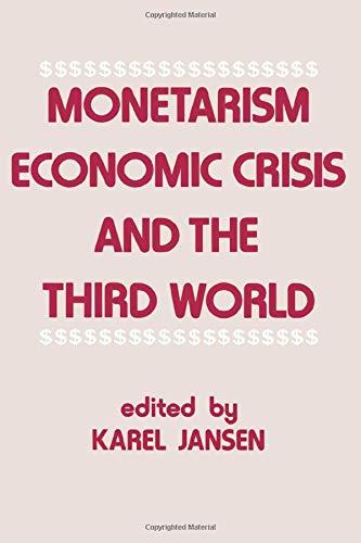 Monetarism, Economic Crisis and the Third World: Jansen, Karel