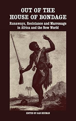 9780714632872: Out of the House of Bondage: Runaways, Resistance and Marronage in Africa and the New World
