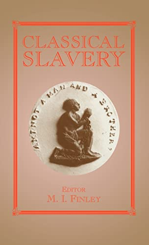 9780714633206: Classical Slavery (Slave and Post-Slave Societies and Cultures)