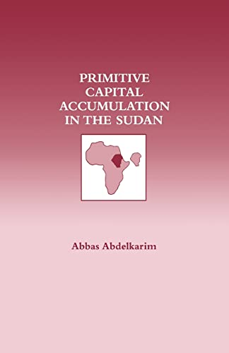 Primitive Capital Accumulation in the Sudan: Abdelkarim, Abbas