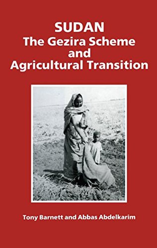 Sudan: The Gezira Scheme and Agricultural Transition: Abdelkarim, Abbas; Barnett, Tony