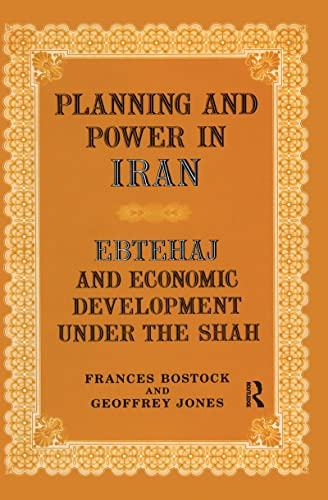 9780714633381: Planning and Power in Iran: Ebtehaj and Economic Development under the Shah