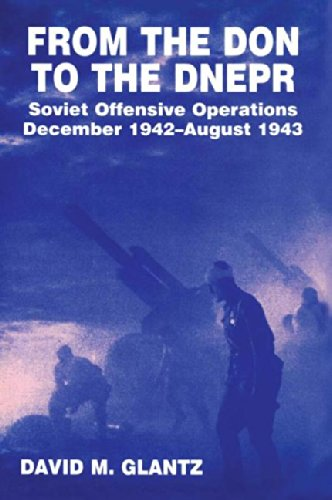 9780714633503: From the Don to the Dnepr: Soviet Offensive Operations, December 1942 - August 1943 (Soviet (Russian) Military Experience)