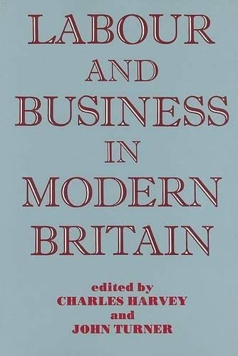 9780714633657: Labour and Business in Modern Britain