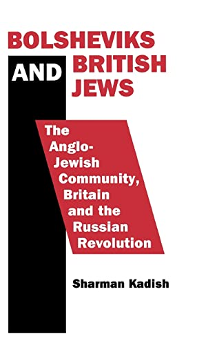 9780714633718: Bolsheviks and British Jews: The Anglo-Jewish Community, Britain and the Russian Revolution