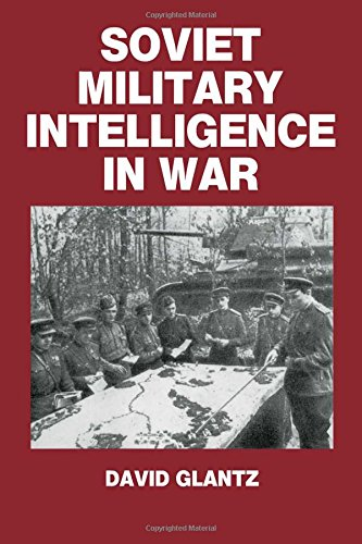 9780714633749: Soviet Military Intelligence in War (Soviet (Russian) Military Theory and Practice)