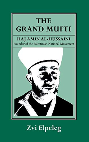 9780714634326: The Grand Mufti: Haj Amin al-Hussaini, Founder of the Palestinian National Movement
