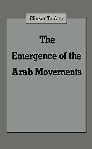 9780714634401: The Emergence of the Arab Movements