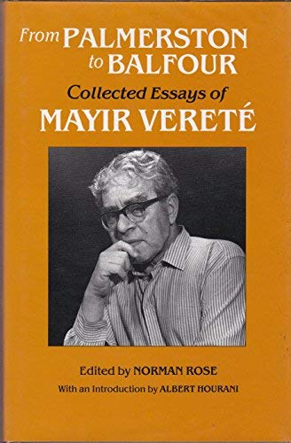 9780714634418: From Palmerston to Balfour: Collected Essays of Mayir Verete