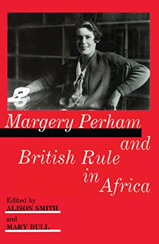 9780714634517: Margery Perham and British Rule in Africa
