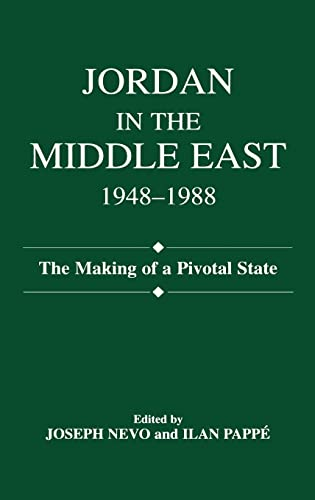9780714634548: Jordan in the Middle East, 1948-1988: The Making of Pivotal State