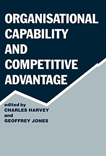 9780714634579: Organisational Capability and Competitive Advantage