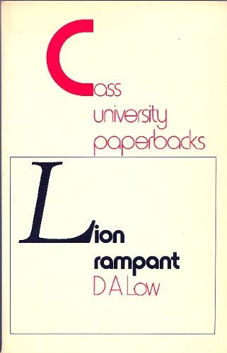 Lion Rampant: Essays in the Study of: Low, D. A.