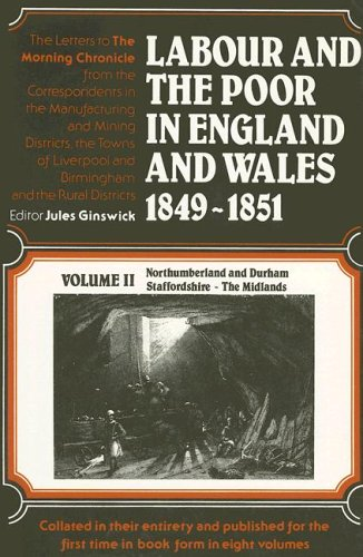 Labour and the Poor in England and Wales 1849-1851: Volume II Northumberland and Durham Staffords...