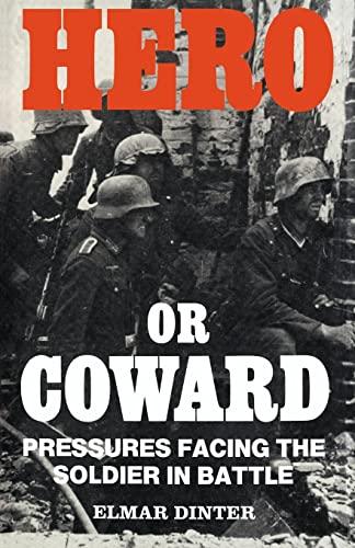 9780714640488: Hero or Coward: Pressures Facing the Soldier in Battle
