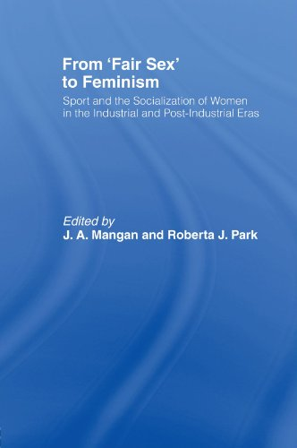 9780714640495: From 'Fair Sex' to Feminism: Sport and the Socialization of Women in the Industrial and Post-Industrial Eras (Sport in the Global Society)