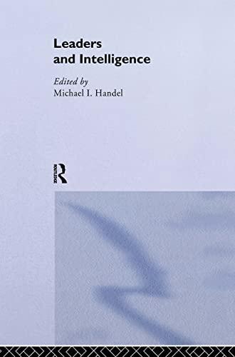 9780714640594: Leaders and Intelligence (Studies in Intelligence)