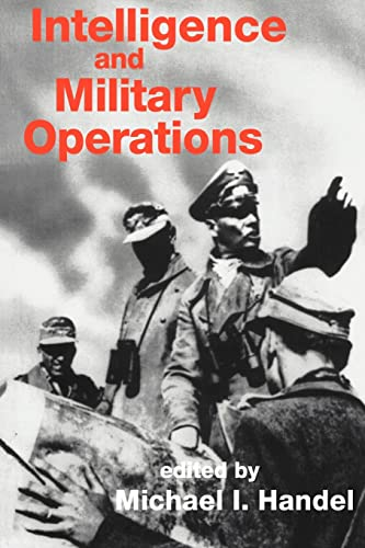 9780714640600: Intelligence and Military Operations (Studies in Intelligence)