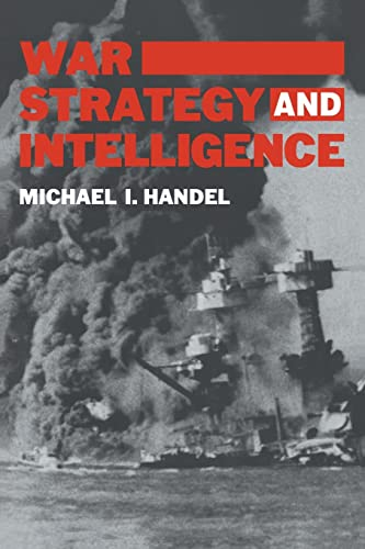 9780714640662: War, Strategy and Intelligence (Studies in Intelligence)
