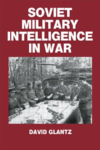 9780714640761: Soviet Military Intelligence in War (Soviet (Russian) Military Theory and Practice)