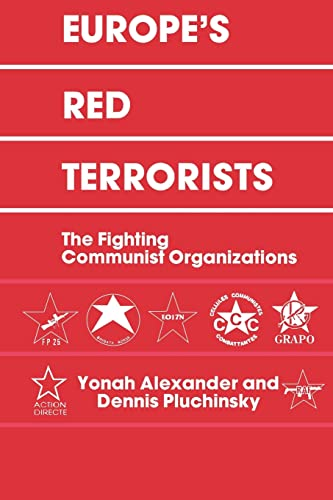 Europe's Red Terrorists: The Fighting Communist Organizations (0714640883) by Alexander, Yonah; Pluchinsky, Dennis A.