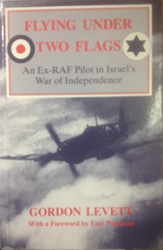 9780714641027: Flying Under Two Flags: An Ex-RAF Pilot in Israel's War of Independence