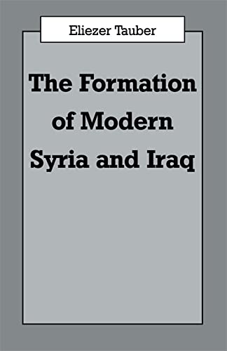 9780714641058: The Formation of Modern Iraq and Syria