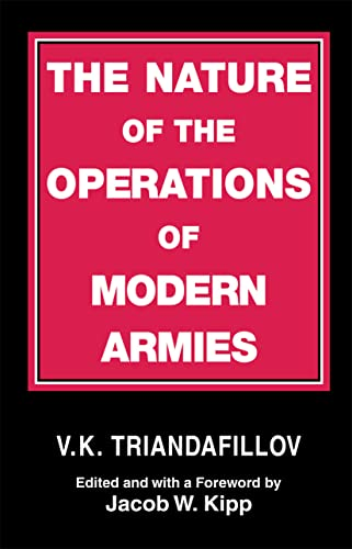 9780714641188: The Nature of the Operations of Modern Armies
