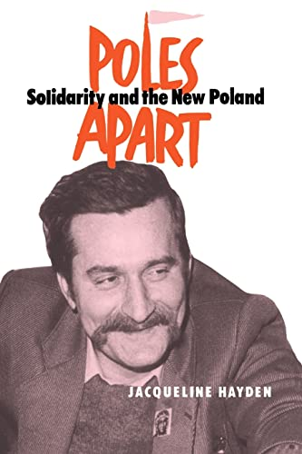 9780714641218: Poles Apart Pb: Solidarity and The New Poland