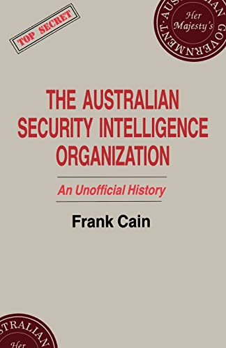 9780714641249: The Australian Security Intelligence Organization: An Unofficial History (Studies in Intelligence)