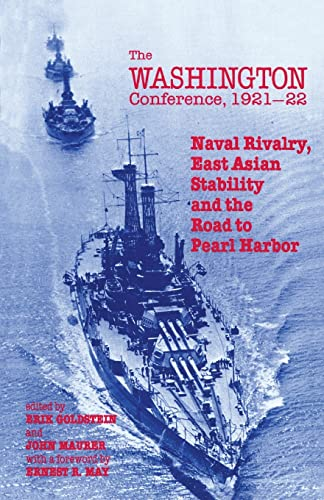 9780714641362: The Washington Conference, 1921-22: Naval Rivalry, East Asian Stability and the Road to Pearl Harbor (Diplomacy & Statecraft)