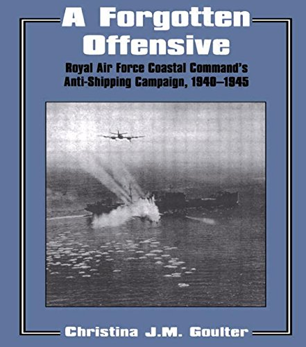 9780714641478: A Forgotten Offensive: Royal Air Force Coastal Command's Anti-Shipping Campaign 1940-1945 (Studies in Air Power)