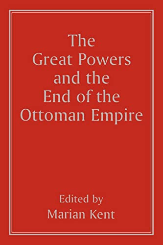 9780714641546: The Great Powers and the End of the Ottoman Empire