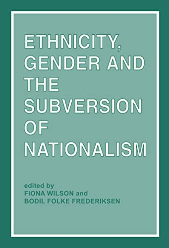 9780714641553: Ethnicity, Gender and the Subversion of Nationalism (European Journal of Development Research)
