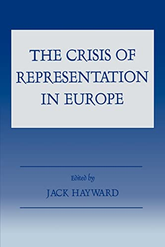 The Crisis of Representation in Europe: Hayward, Jack (ed.)