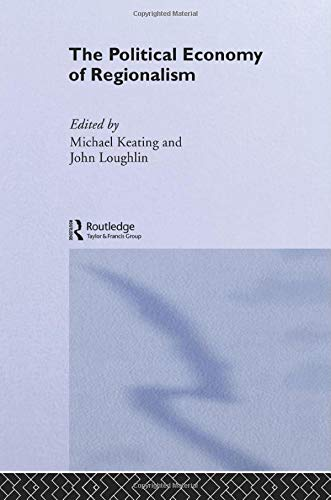 9780714641874: The Political Economy of Regionalism (Routledge Studies in Federalism and Decentralization)