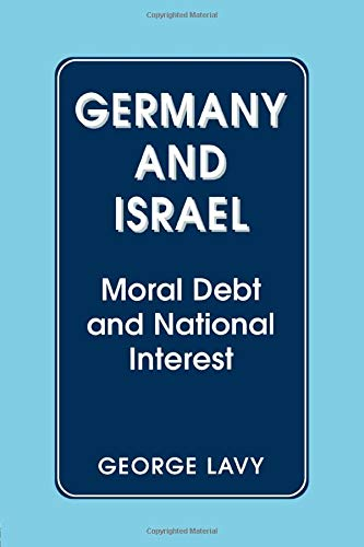 9780714641911: Germany and Israel: Moral Debt and National Interest