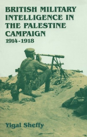 9780714642086: British Military Intelligence in the Palestine Campaign, 1914-18 (Studies in Intelligence)