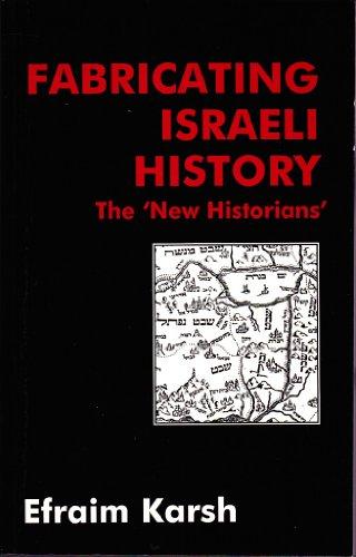 9780714642741: Fabricating Israeli History: The 'New Historians' (Israeli History, Politics and Society)