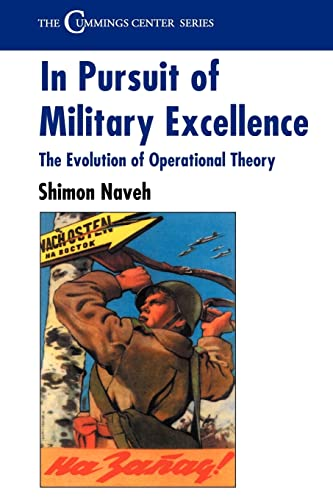 9780714642772: In Pursuit of Military Excellence: The Evolution of Operational Theory (Cummings Center Series)