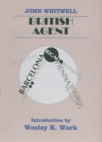 British Agent (Classics of Espionage): Whitwell, John
