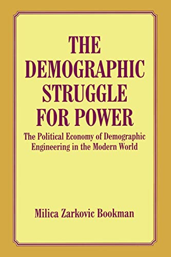 9780714642826: The Demographic Struggle for Power: The Political Economy of Demographic Engineering in the Modern World