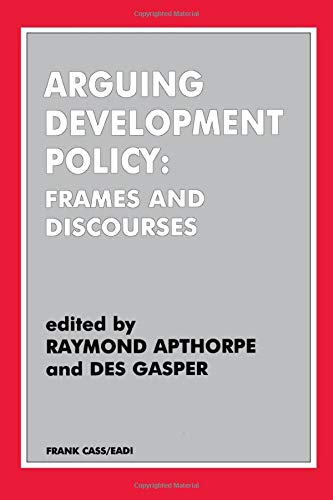 9780714642949: Arguing Development Policy: Frames and Discourses